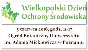 Zapraszamy na Wielkopolski Dzień Ochrony Środowiska 2016 1