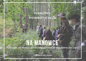 """Baner z napisem """"Planujemy powrót cyklu """"Na Manowce - spacery po parkach krajobrazowych Wielkopolski 2021"""""""
