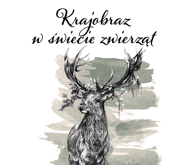 Okładka kalendarza. Widoczny jest tytuł KRAJOBRAZ W ŚWIECIE ZWIERZĄT. Grafika byka jelenia w pełnym porożu,w tle akwarelowa artystyczna plama.